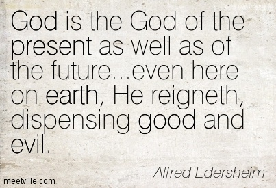 Quotation-Alfred-Edersheim-earth-good-present-evil-god-Meetville-Quotes-111074