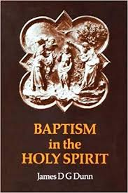 "A Review of ""Baptism in the Holy Spirit"" by James D.G. Dunn ..."